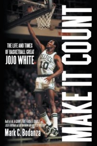 Make It Count: The Life and Times of Basketball Great JoJo White (Hard Cover)